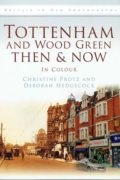 Tottenham and Wood Green Then and Now