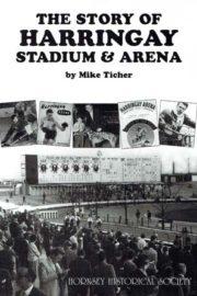 The Story of Harringay Stadium
